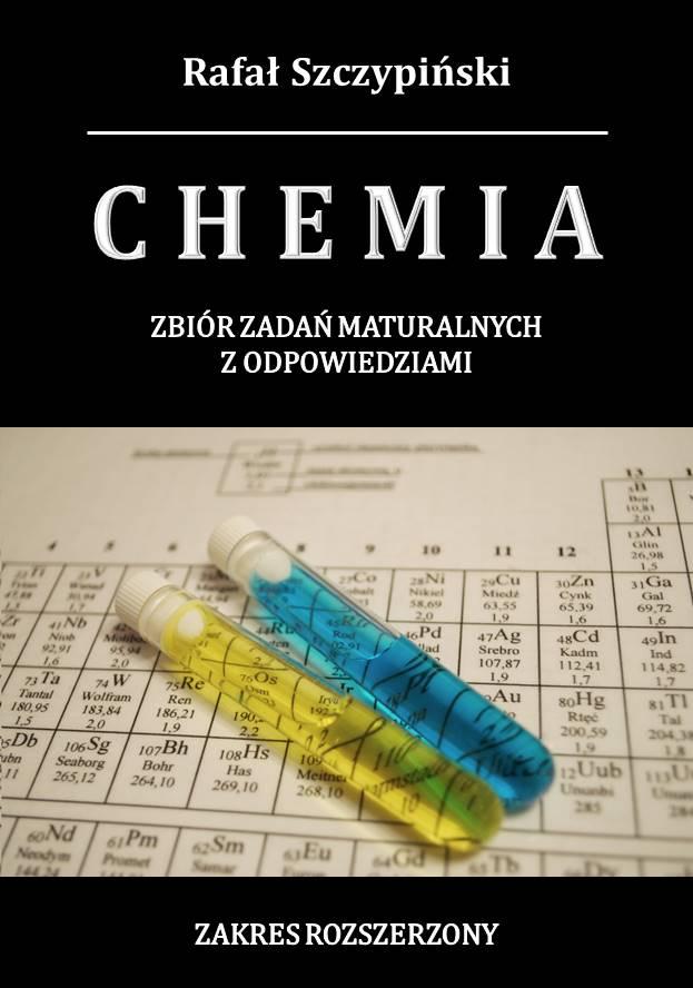 Chemia. Zbiór zadań maturalnych z odpowiedziami. Zakres rozszerzony